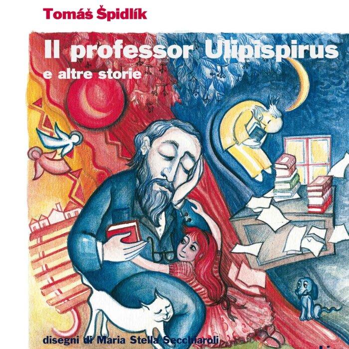 """Copertina del libro """"Il professor Ulipispirus"""" di Tomas Spidlik"""