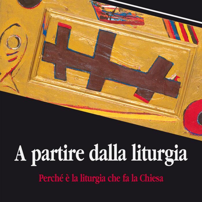 """Copertina del libro """"A partire dalla liturgia"""" di Robert Taft"""