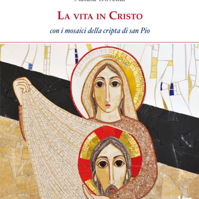 """Copertina del libro fotografico """"La vita in Cristo"""" con i mosaici dell'Atelier del Centro Aletti diretto da padre Marko Ivan Rupnik"""