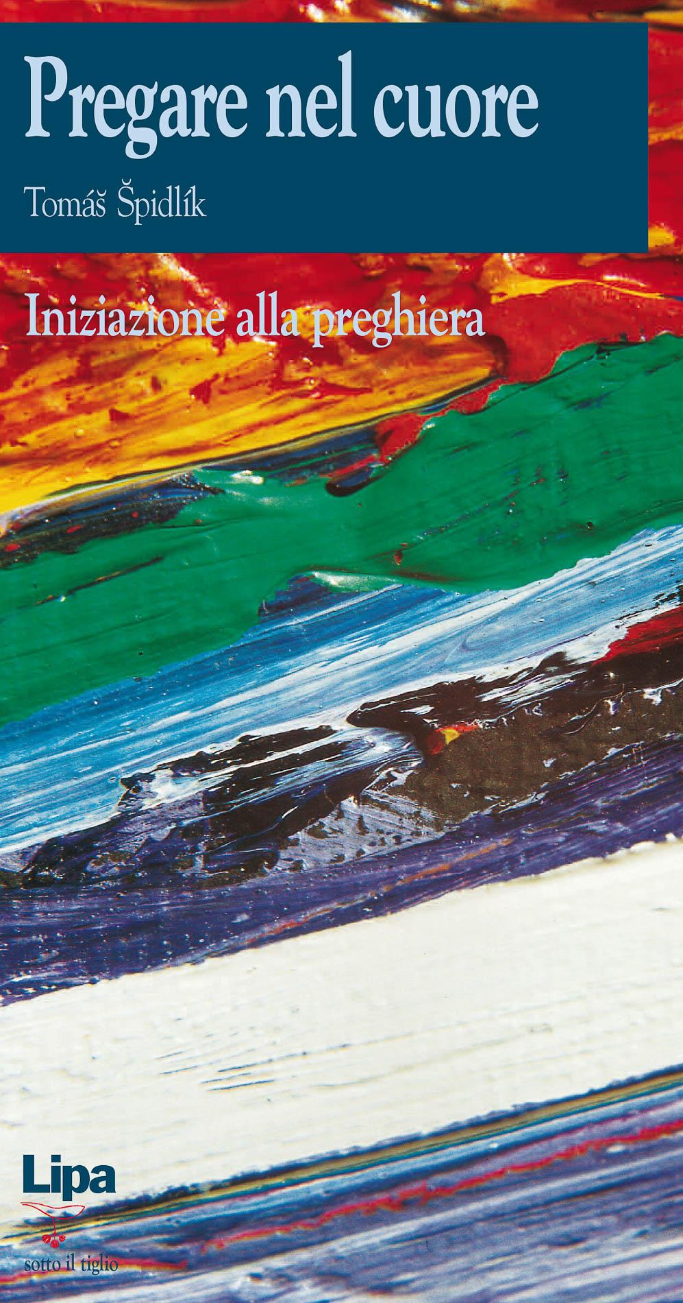 """Copertina del libro """"Pregare nel cuore"""" di Tomáš Špidlík"""