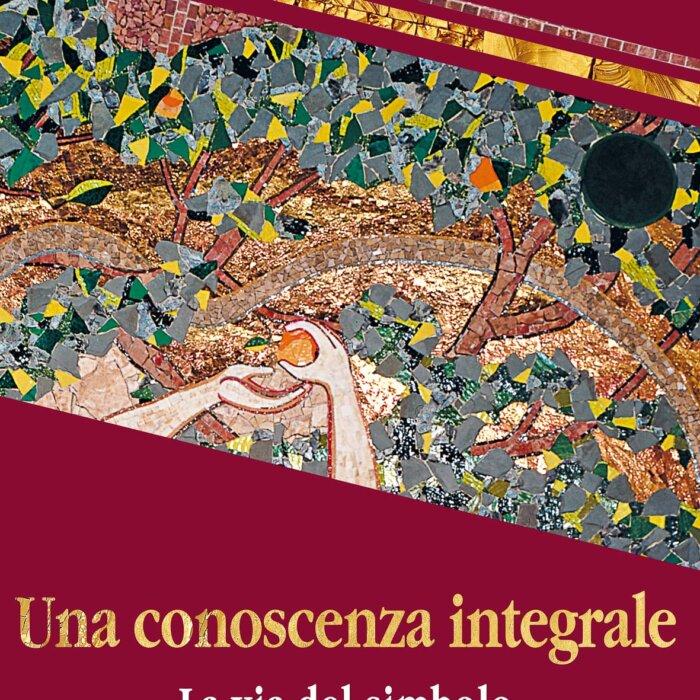 """Copertina del libro """"Una conoscenza integrale"""" di Tomáš Špidlík, Marko Ivan Rupnik"""
