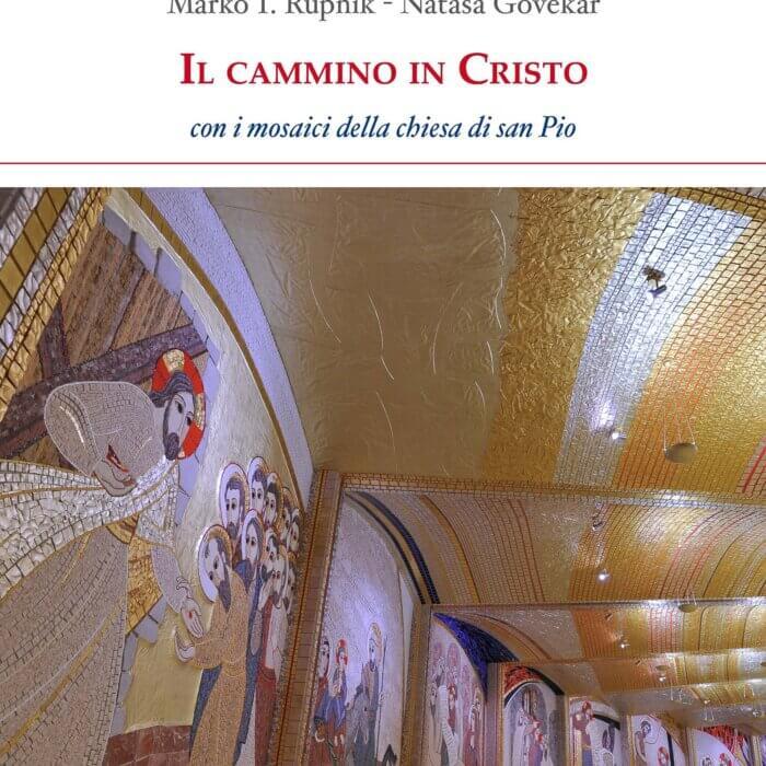 """Copertina del libro fotografico """"Il cammino in Cristo"""" di Marko Ivan Rupnik e Natasa Govekar"""